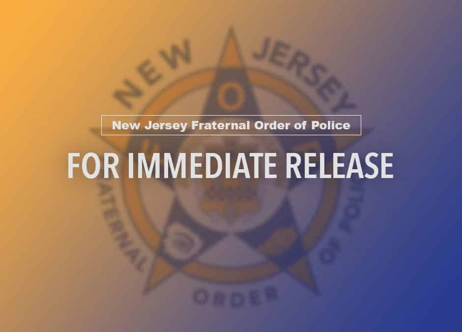 The New Jersey State Fraternal Order of Police announces the following legislative priorities
